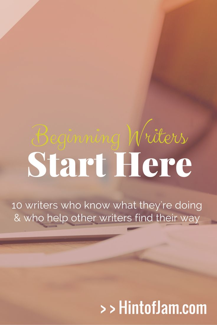 These 10 writers help beginning writers find their way to successfully build their platform, write stellar novels, and conquer all their writerly goals.