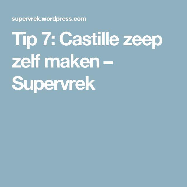Tip 7: Castille zeep zelf maken – Supervrek