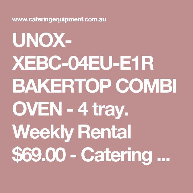UNOX- XEBC-04EU-E1R BAKERTOP COMBI OVEN - 4 tray. Weekly Rental $69.00 - Catering Equipment Warehouse - Restaurant Equipment Supplies