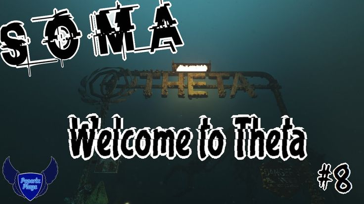 Let's Play SOMA || #8 || Welcome to Theta