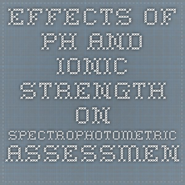 Effects of pH and Ionic Strength on Spectrophotometric Assessment of Nucleic Acid Purity. 1997