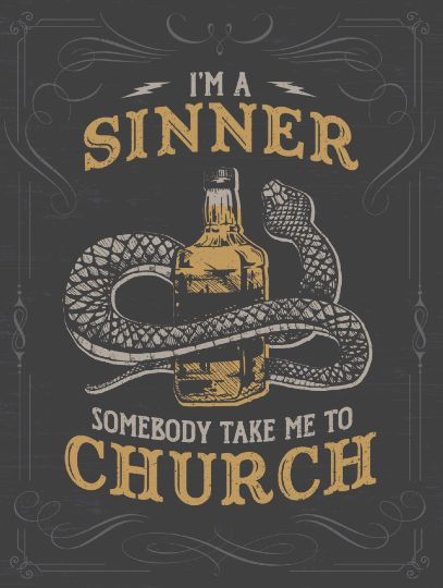 I'm A Sinner Somebody Take Me To Church - Poster - Eric Church