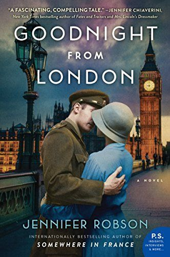 17 historical fiction books to read next, including WW2 historical fiction novel Goodnight from London by Jennifer Robson.