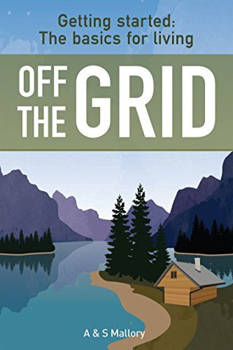 102 best books images on pinterest book covers books to read and getting started the basics for living off the grid how to live off the fandeluxe Images