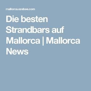 Die besten Strandbars auf Mallorca | Mallorca News