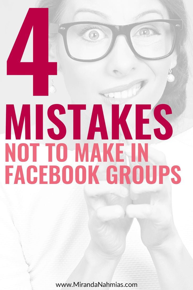 Want to use Facebook groups to get clients? Here are 4 mistakes you should definitely NOT be making if you're trying to market yourself on #Facebook // Miranda Nahmias