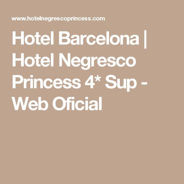 Hotel Barcelona | Hotel Negresco Princess 4* Sup - Web Oficial