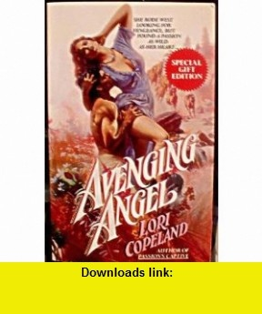 Avenging Angel (9780440202004) Lori Copeland , ISBN-10: 0440103746  , ISBN-13: 978-0440202004 ,  , tutorials , pdf , ebook , torrent , downloads , rapidshare , filesonic , hotfile , megaupload , fileserve