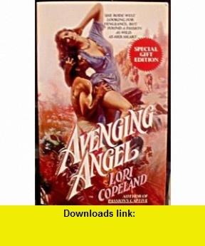 Avenging Angel (9780440202004) Lori Copeland , ISBN-10: 0440103746  , ISBN-13: 978-0440202004 ,  , tutorials , pdf , ebook , torrent , downloads , rapidshare , filesonic , hotfile , megaupload , fileserve