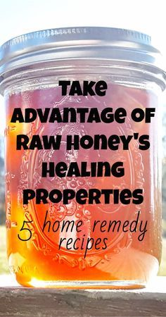 Natural remedies. Benefits of honey - 5 home remedy recipes using honey.