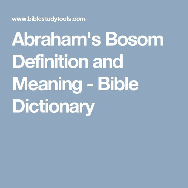 Abraham's Bosom Definition and Meaning - Bible Dictionary