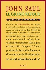 Le grand retour: le réveil autochtone - John Ralston Saul Dans son plus récent essai, dont la traduction française arrive en librairie aujourd'hui, l'écrivain ontarien brosse un portrait de la réalité autochtone au Canada.