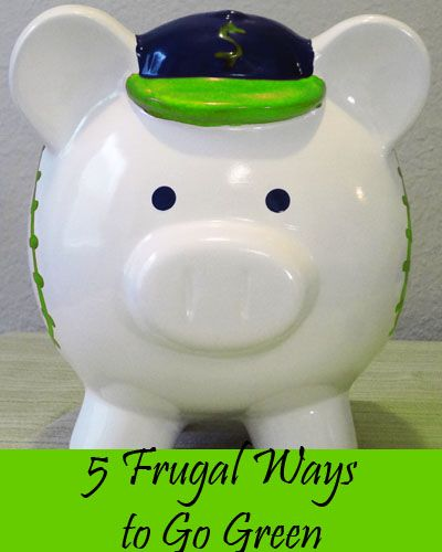 5 Frugal Ways to Go Green - 5 easy tips that are good for the environment and your wallet