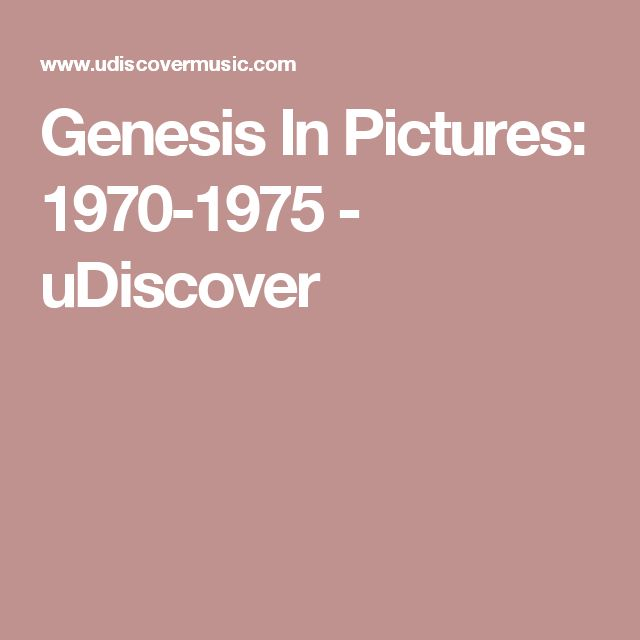 Genesis In Pictures: 1970-1975 - uDiscover