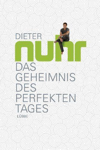 Das Geheimnis des perfekten Tages von Dieter Nuhr, http://www.amazon.de/dp/B00AQIVX8E/ref=cm_sw_r_pi_dp_N.o4sb1ZQZ7VM