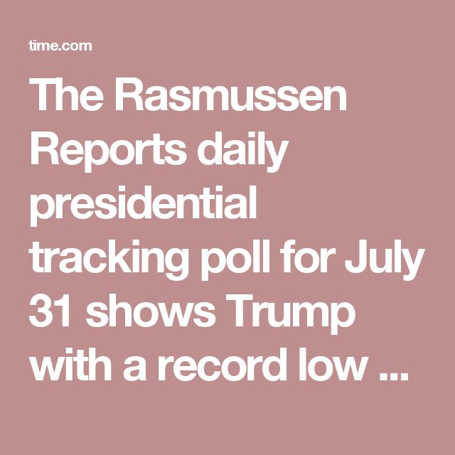 The Rasmussen Reports daily presidential tracking poll for July 31 shows Trump with a record low approval rating for their poll, the latest to show support for the president is slipping.