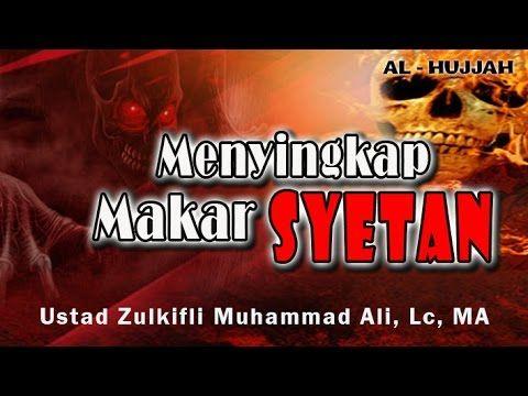 Menyingkap Makar Syetan | Ust. Zulkifli Muhammad Ali, Lc
