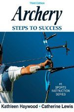 'Archery'- Master all of the archery skills essential to shooting straight and true. Archery: Steps to Success provides in-depth, progressive instruction with accompanying illustrations for each phase of the shot—sighting and aiming, shooting form, and anchoring—for all forms of archery. Build a solid skill base; learn the details of choosing, fitting, and tuning equipment; and then refine your technique and sharpen your mental skills.