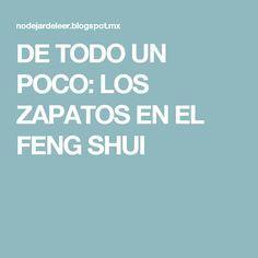 DE TODO UN POCO: LOS ZAPATOS EN EL FENG SHUI