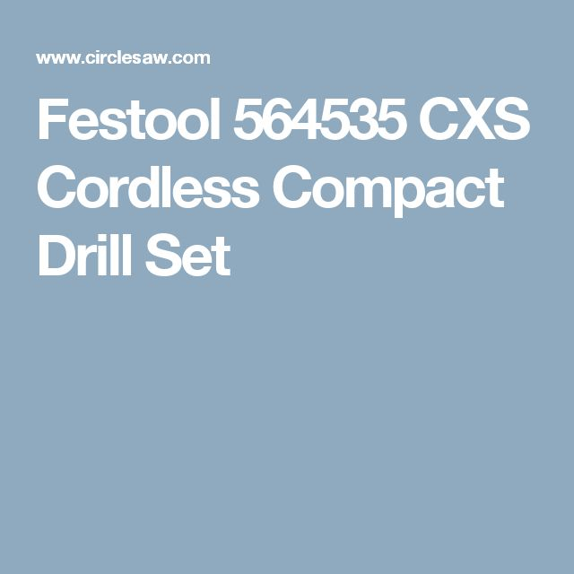 Festool 564535 CXS Cordless Compact Drill Set