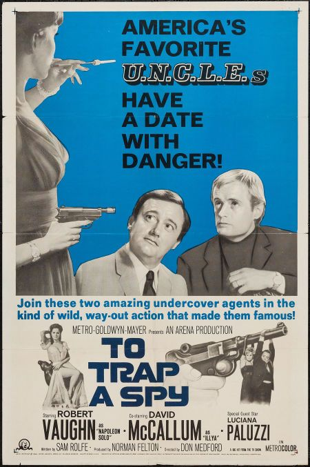 "To Trap a Spy (MGM, 1966). One Sheet (27"" X 41""). Action. Starring Robert Vaughn, David McCallum, Luciana Paluzzi, Pat Crowley, Fritz Weaver, Leo G. Carroll, Will Kuluva, William Marshall, and Ivan Dixon. Directed by Don Medford. From the Man from U.N.C.L.E. television series"