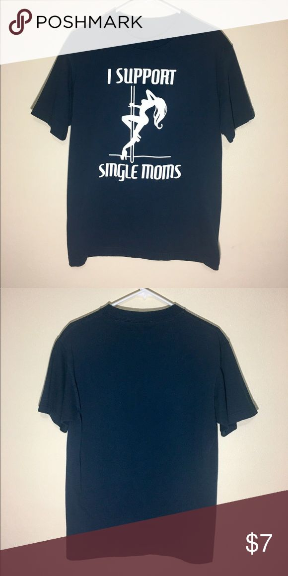 "I support single moms Men's T-shirt Single Moms Graphic Design T-Shirt  Navy Blue     L  100% Cotton  Measurements (flat) Height: 28""     Waist Width: 18.5""     Sleeve Length: 8""  Free shipping!  Bundle with other of my products for a discount! Shirts Tees - Short Sleeve"