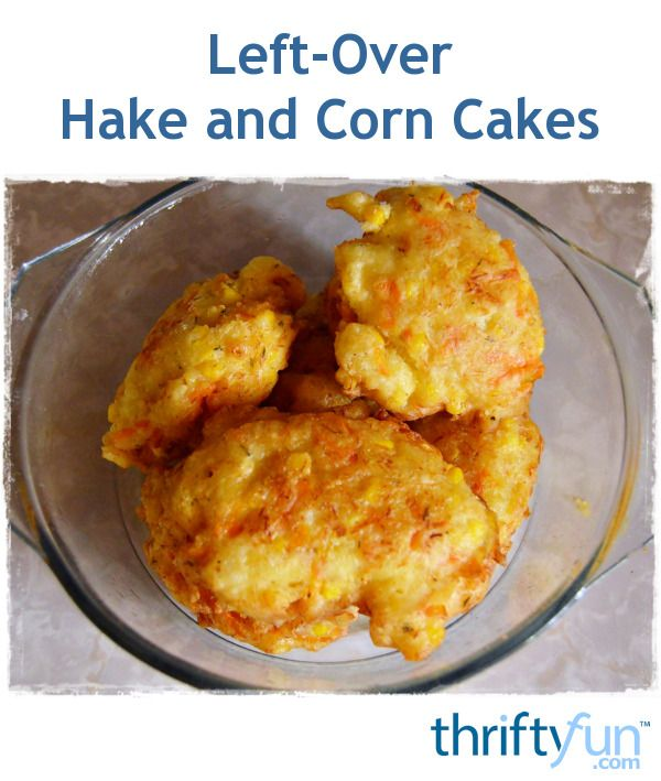 Turn leftover hake and boiled corn cobs into a delicious lunch.