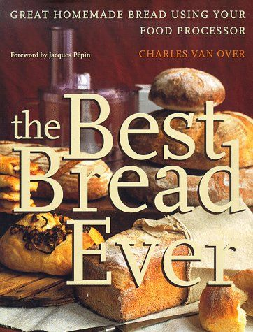 The Best Bread Ever: Great Homemade Bread Using your Food Processor by Charles Van Over http://www.amazon.com/dp/0767900324/ref=cm_sw_r_pi_dp_WtE7tb1VXW8S4