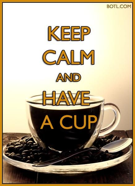 KEEP CALM and HAVE A CUP #coffee #keepcalm