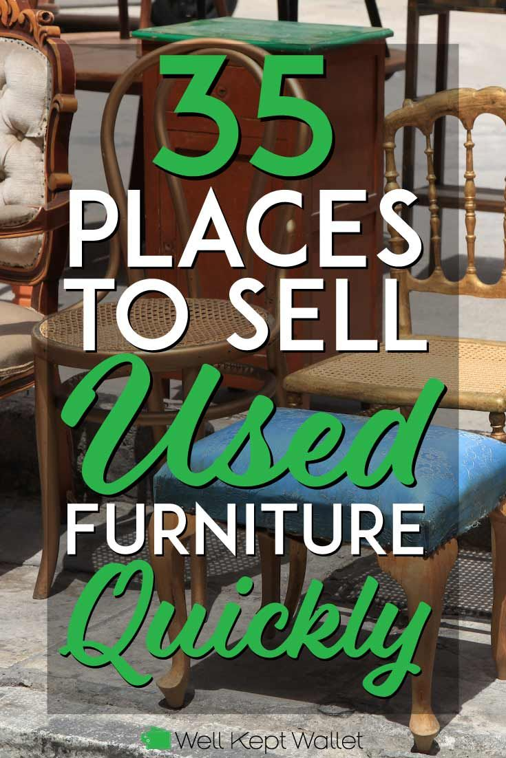 30 Places To Sell Furniture Online And Locally Selling Furniture Sell Used Furniture Things To Sell