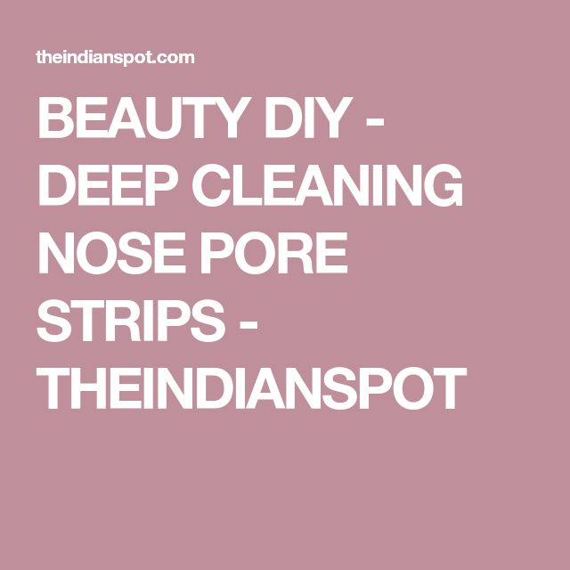 BEAUTY DIY - DEEP CLEANING NOSE PORE STRIPS - THEINDIANSPOT