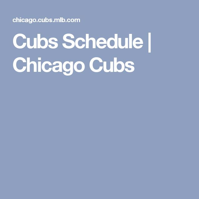 Cubs Schedule | Chicago Cubs