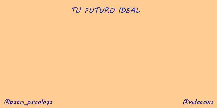 Tu futuro ideal, por Patricia Ramírez | VidaCaixa