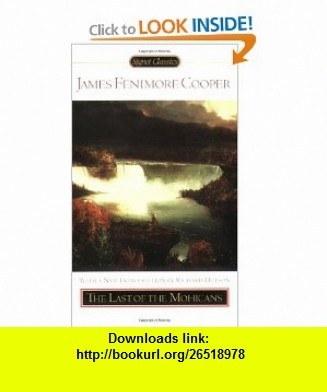 The Last of the Mohicans (Signet Classics) (9780451529824) James Fenimore Cooper, Richard Hutson , ISBN-10: 0451529820  , ISBN-13: 978-0451529824 ,  , tutorials , pdf , ebook , torrent , downloads , rapidshare , filesonic , hotfile , megaupload , fileserve