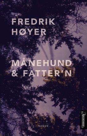 Blogg om romanen Månehund og fatter'n av Fredrik Høyer