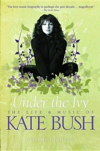 New, Under the IvyThe Life and Music of Kate Bush, Thomson, Graeme, Book