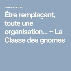 Être remplaçant, toute une organisation... ~ La Classe des gnomes