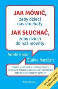 ebook Jak mówić, żeby dzieci nas słuchały. Jak słuchać, żeby dzieci do nas mówiły