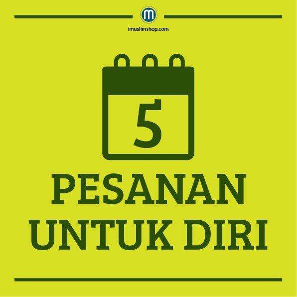 5 Pesanan Untuk Diri #sebarkanmanfaat #PhotoViral #imuslimshop #5PesananUntukDiri