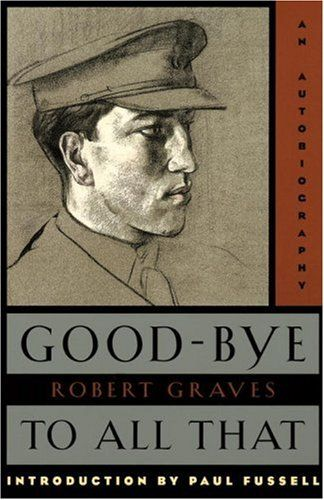 Good-Bye to All That: An Autobiography/Robert Graves