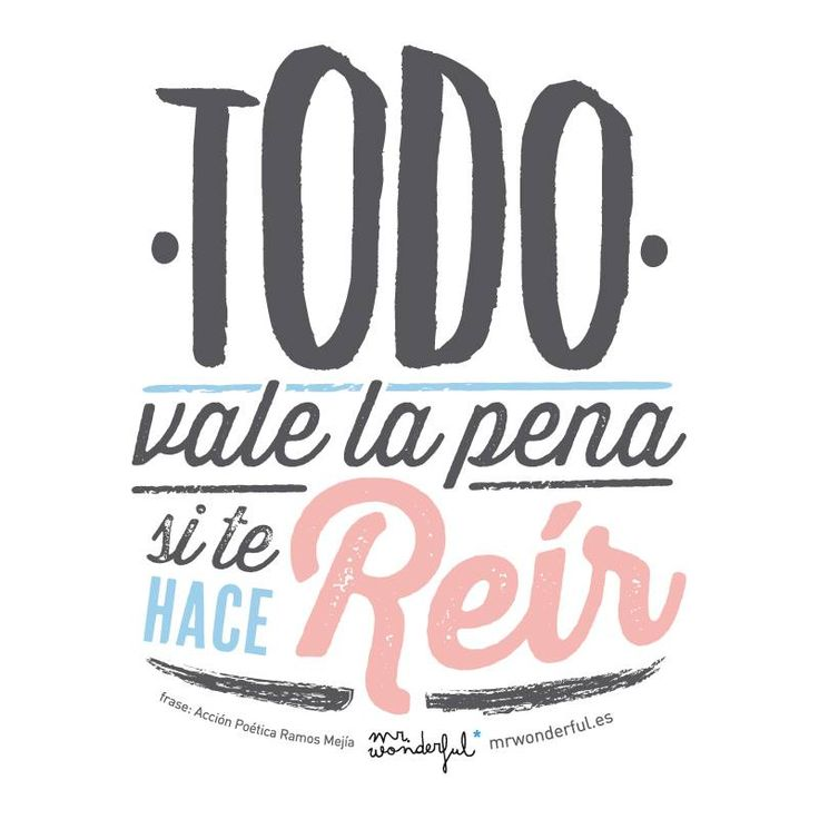 Todo vale la pena si te hace reír. #motivation #quote #mrwonderful ✿ Quote ∕ Inspiration in Spanish ∕ motivation for learning Spanish ∕ Spanish podcast  - Repin for later!