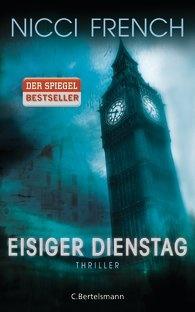 NICCI FRENCH  Eisiger Dienstag  Thriller - Ein neuer Fall für Frieda Klein Bd.2