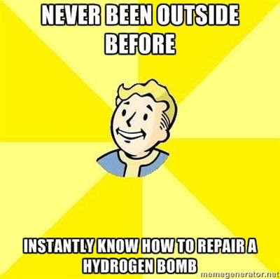 Fallout 3 - never been outside before instantly Know how to repair a hydrogen bomb