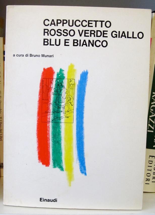 Bruno Munari - Cappuccetto rosso verde giallo blu e bianco - Giulio Einaudi Editore - 1981