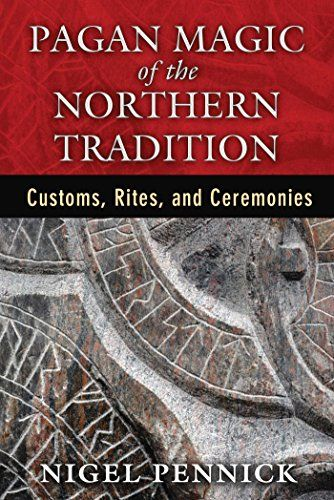 Pagan Magic of the Northern Tradition: Customs, Rites, and Ceremonies by Nigel Pennick http://www.amazon.com/dp/1620553899/ref=cm_sw_r_pi_dp_BJJFwb1R4TVKQ