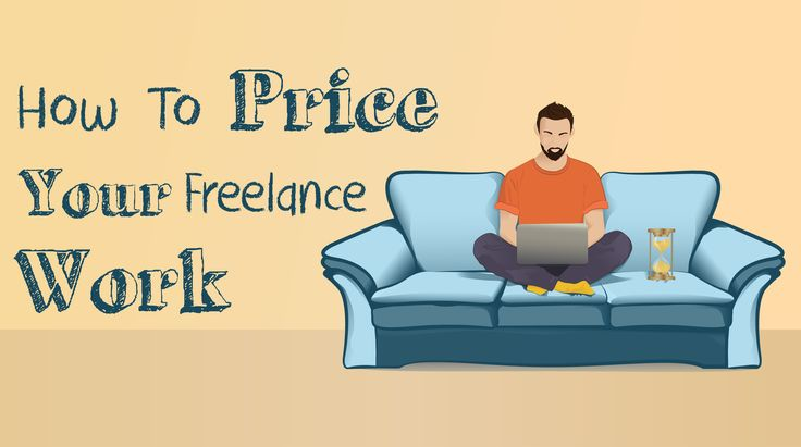 How To Price Your Freelance Work