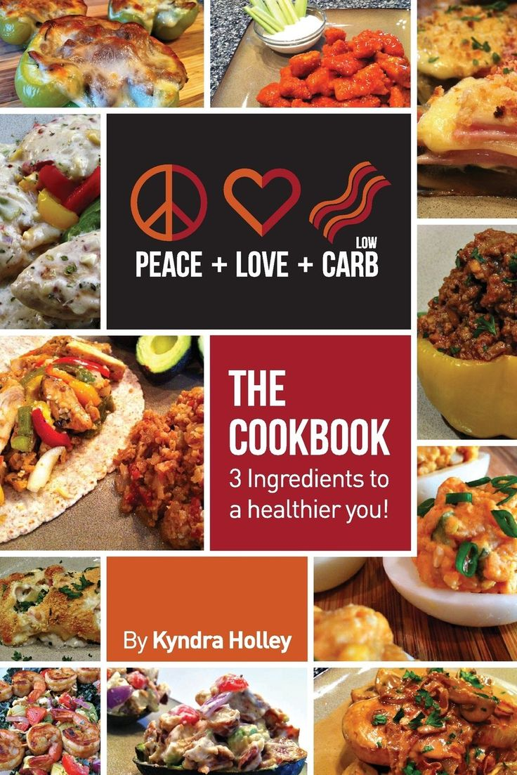 Peace, Love, and Low Carb - The Cookbook - 3 Ingredients to a Healthier You!: Kyndra Holley: 9780989122801: Amazon.com: Books