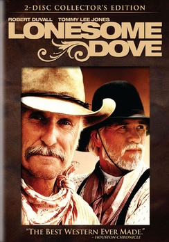 Lonesome Dove movie, with perfect casting of Robert Duvall as Gus and Tommy Lee Jones as Call.