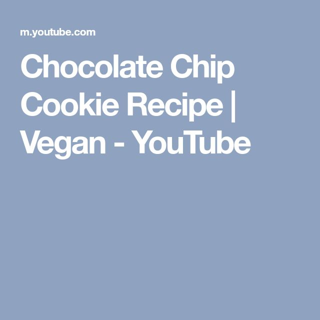 Chocolate Chip Cookie Recipe | Vegan - YouTube