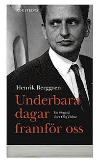 Underbara dagar framför oss : en biografi över Olof Palme (pocket)